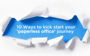 10 Ways to kick start your 'paperless office' journey